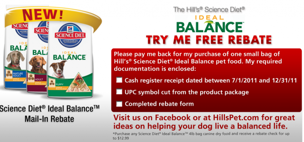 get up to $12.99 rebate on bag of Science Diet Ideal Balance dog food