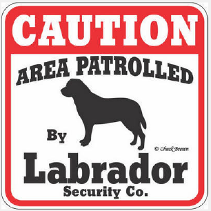 Labrador Security sign