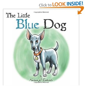 The Little Blue Dog by Karen J. Roberts