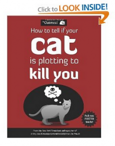 How to Tell if Your Cat is Plotting to Kill You Book from The Oatmeal