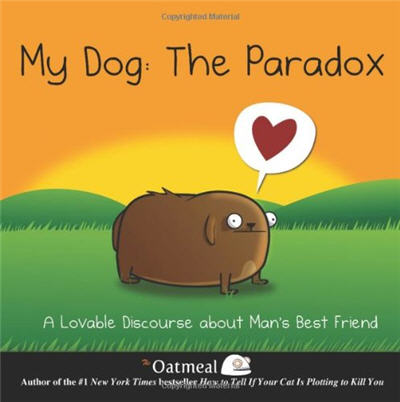 The Oatmeal book, My Dog: The Paradox