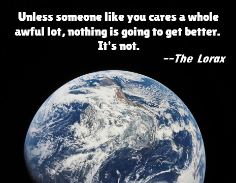 earth day quote from the lorax