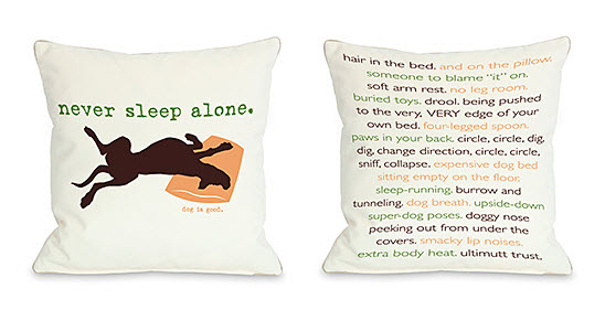 never sleep alone dog pillow