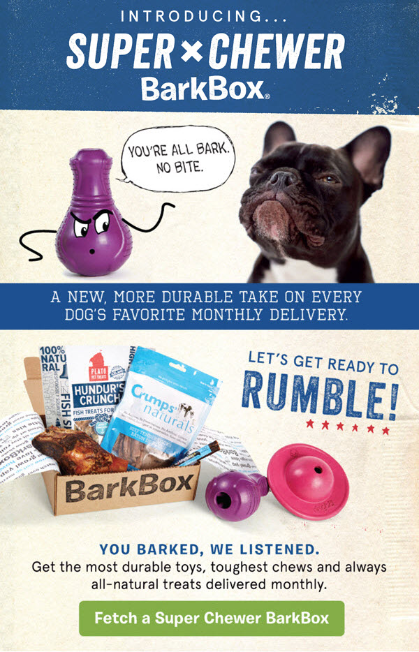 New BarkBox for heavy chewers!