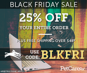 Black Friday Sale! Get 25% OFF Everything for Your Pet at PetCareRx.com! Use code: BLKFRI (Only on 11/23, 12AM to 11:59PM EST)
